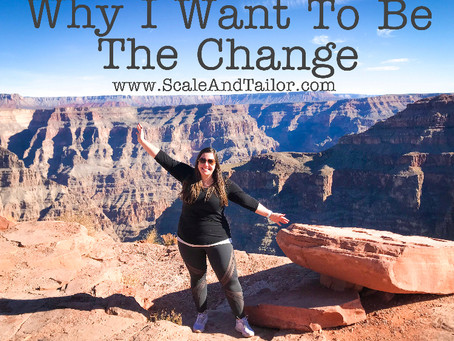 Why I Want To Be The Change