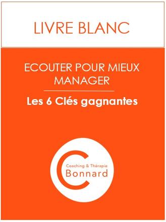 Livre Blanc : Ecouter pour mieux manager, les 6 clés gagnantes !