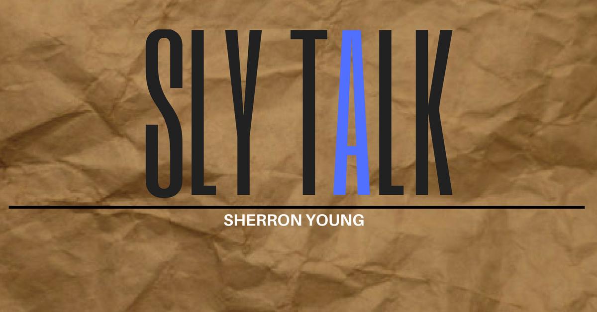 SLY TALK