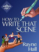 HOW-TO-WRITE-THAT-SCENE---Rayne-Hall.jpg