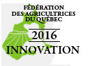 Federation des agricultrices du Quebec - Laureat 2016 Innovation