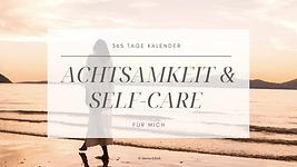 365 Tage Achtsamkeit & Self-Care Kalender (2) (1) (1) (1).png