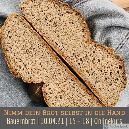 Online-Live-Kurs - Bauernbrot EINFACH, VIELFÄLTIG & GENIAL - 10. April 2021