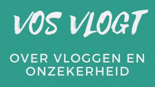 🦊 V O S   V L O G T @ N O V A T U R I E R    Dat werd tijd, mijn eerste vlog is live! Over vloggen en onzekerheid. Enjoy!