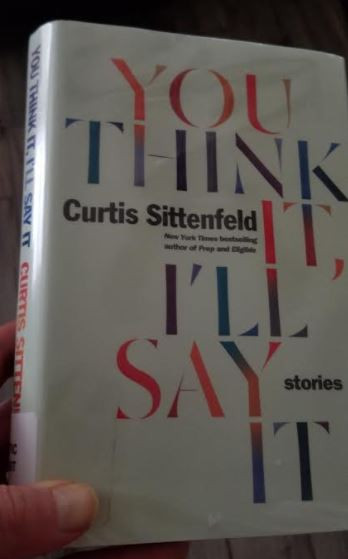 You Think It, I'll Say It, Curtis Sittenfeld