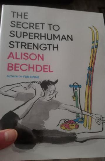 The Secret to Superhuman Strength, Alison Bechdel