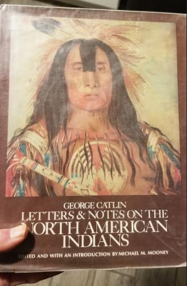 Letters & Notes on the North American Indians, George Catlin