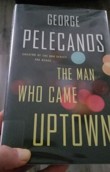 The Man Who Came Uptown, George Pelecanos