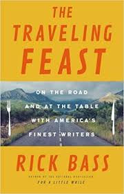 The Traveling Feast, Rick Bass