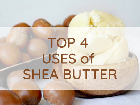 Top 4 Uses of Shea Butter