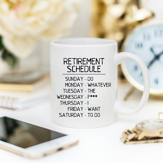 Retirement Schedule - 11oz Coffee Mug - Funny