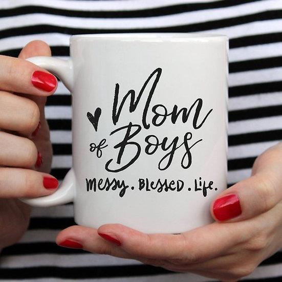 Mom Of Boys Coffee Mug, Messy. Blessed. Life.