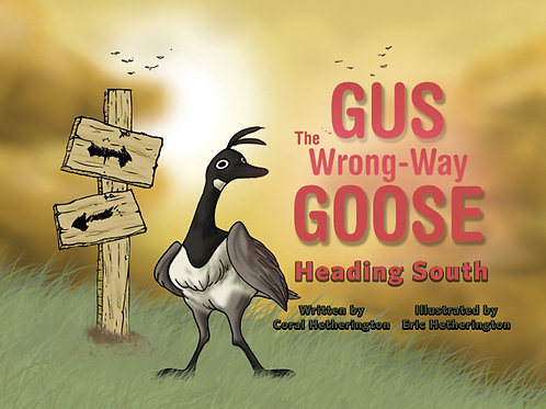 Gus The Wrong-Way Goose: Heading South