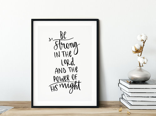 Be Strong In The Lord Print - Ephesians 6:10