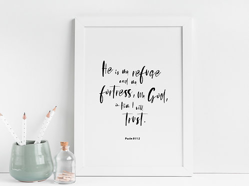He Is My Refuge And My Fortress Print - Psalm 91:1-2