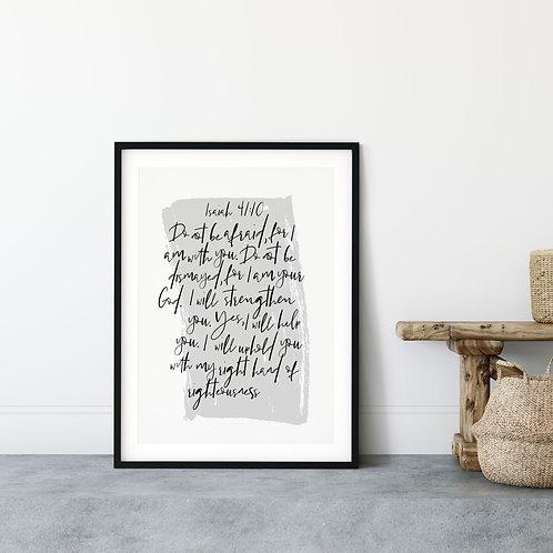 Do Not Be Afraid Grey Print - Isaiah 41:10
