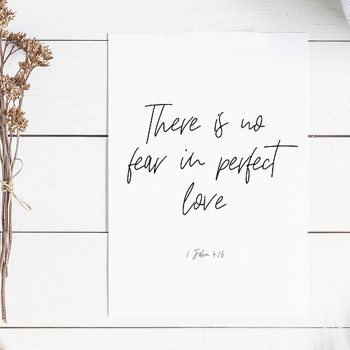 There Is No Fear In Perfect Love Print - 1 John 4:16