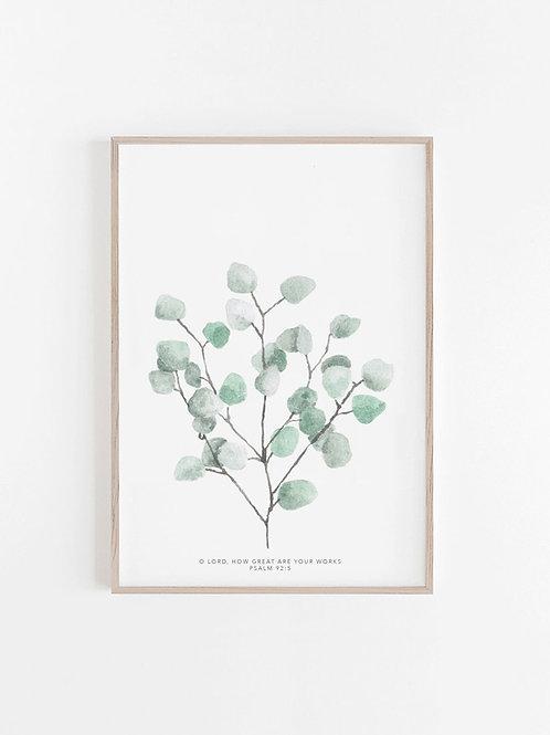 Silver Dollar Eucalyptus Print - Psalm 92:5