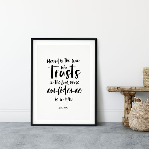 Blessed Is The Man Who Trusts In The Lord Print - Jeremiah 17:7