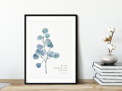 Blue Silver Dollar Eucalyptus Print - Psalm 46:10