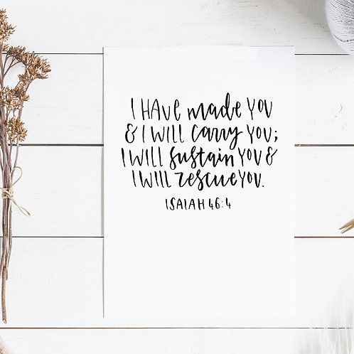 I Have Made You and I Will Carry You Print - Isaiah 46:4