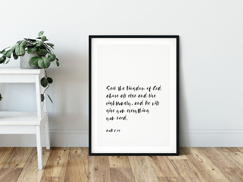 Seek The Kingdom Of God Above All Else Print - Matthew 6:33