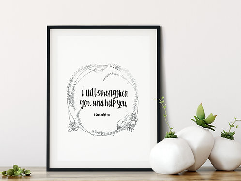 I Will Strengthen You Print - Isaiah 47:10