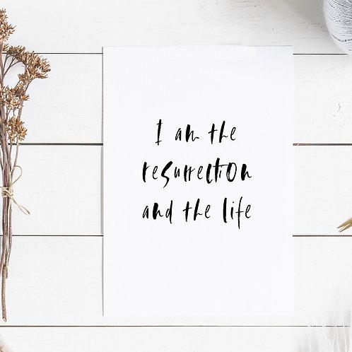 I am the Resurrection Print - John 11:25