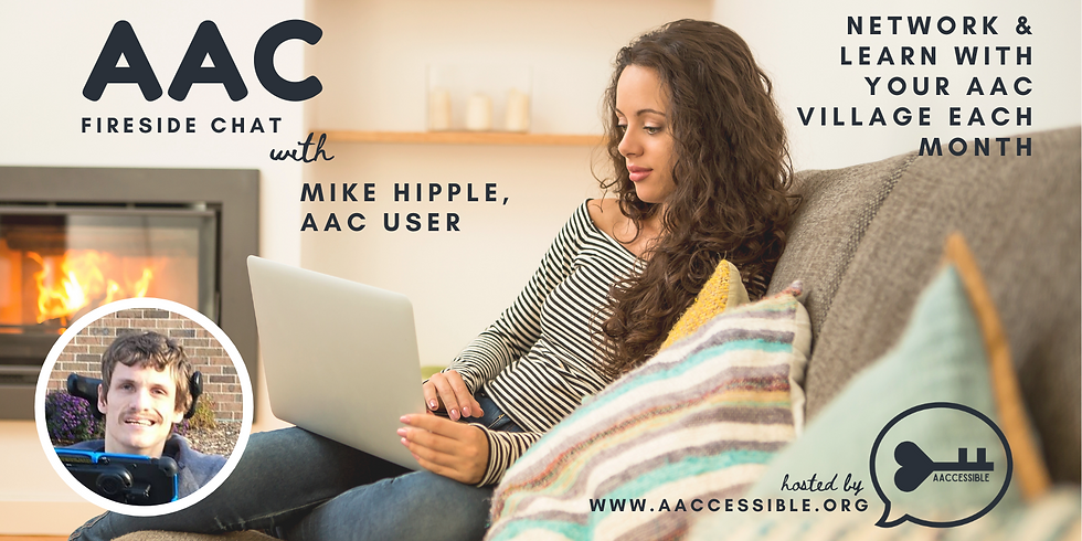 AAC Virtual Fireside Chat with Mike Hipple, AAC User