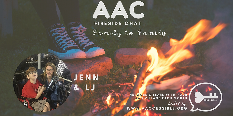 AAC Virtual Fireside Chat-  Family to Family with Jenn & LJ