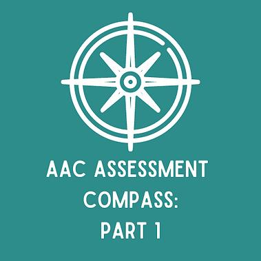 AAC Assessment Compass_ Part 1 (1).png