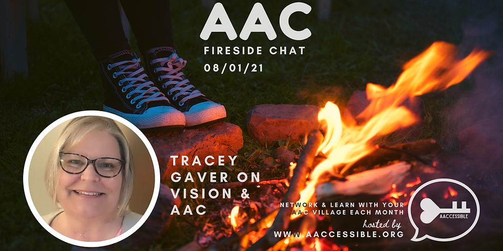 AAC Virtual Fireside Chat-  Vision & AAC with Tracey Gaver