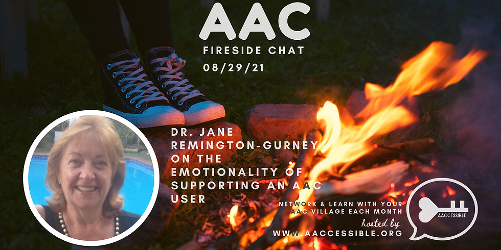 AAC Virtual Fireside Chat-  The Emotionality of the AAC Journey