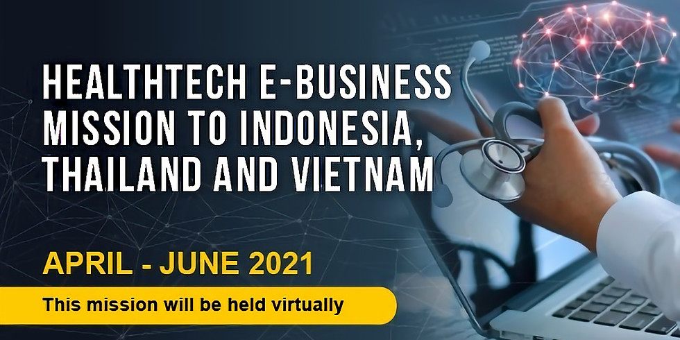 Healthtech E-Business Mission to Indonesia, Thailand and Vietnam