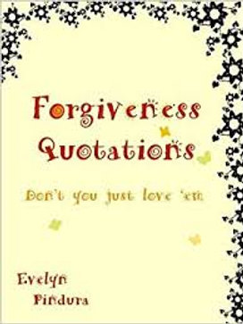 FORGIVENESS QUOTATIONS DON'T YOU JUST LOVE 'EM