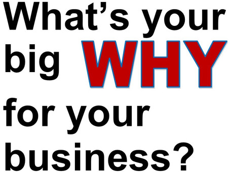 What is Your Big Why for Your Business?