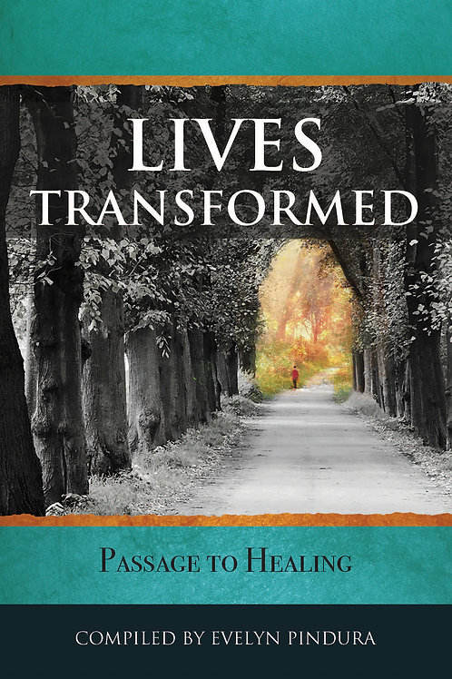 LIVES TRANSFORMED PASSAGE TO HEALING