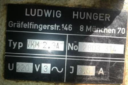 VKM2.3A LUDWIG HUNGER TYPE VKM2.3A Hunger VKM2 LUDWIG HUNGER VKM3 LUDWIG HUNGER VKM3.4 we have avail