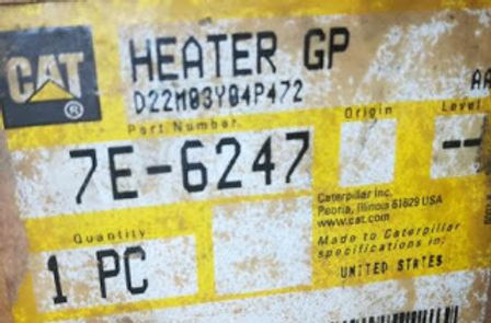 CAT NEW HEATER GP PART NUMBER 7E-6247 MADE IN USA NEW HEATER GP 7E6247 WE HAVE FOR SALE we export al