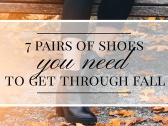 7 Pairs of Shoes You Need to Get through Fall (Too Many?)