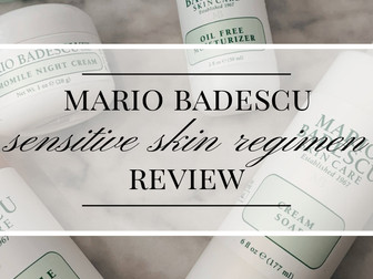 Mario Badescu Sensitive Skin Regimen Review