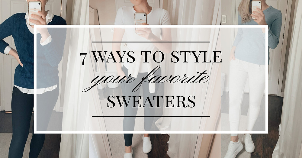 7 ways to style your sweaters, sweater style, sweater, sweaters, winter sweaters, sweater outfit, cute sweater outfit