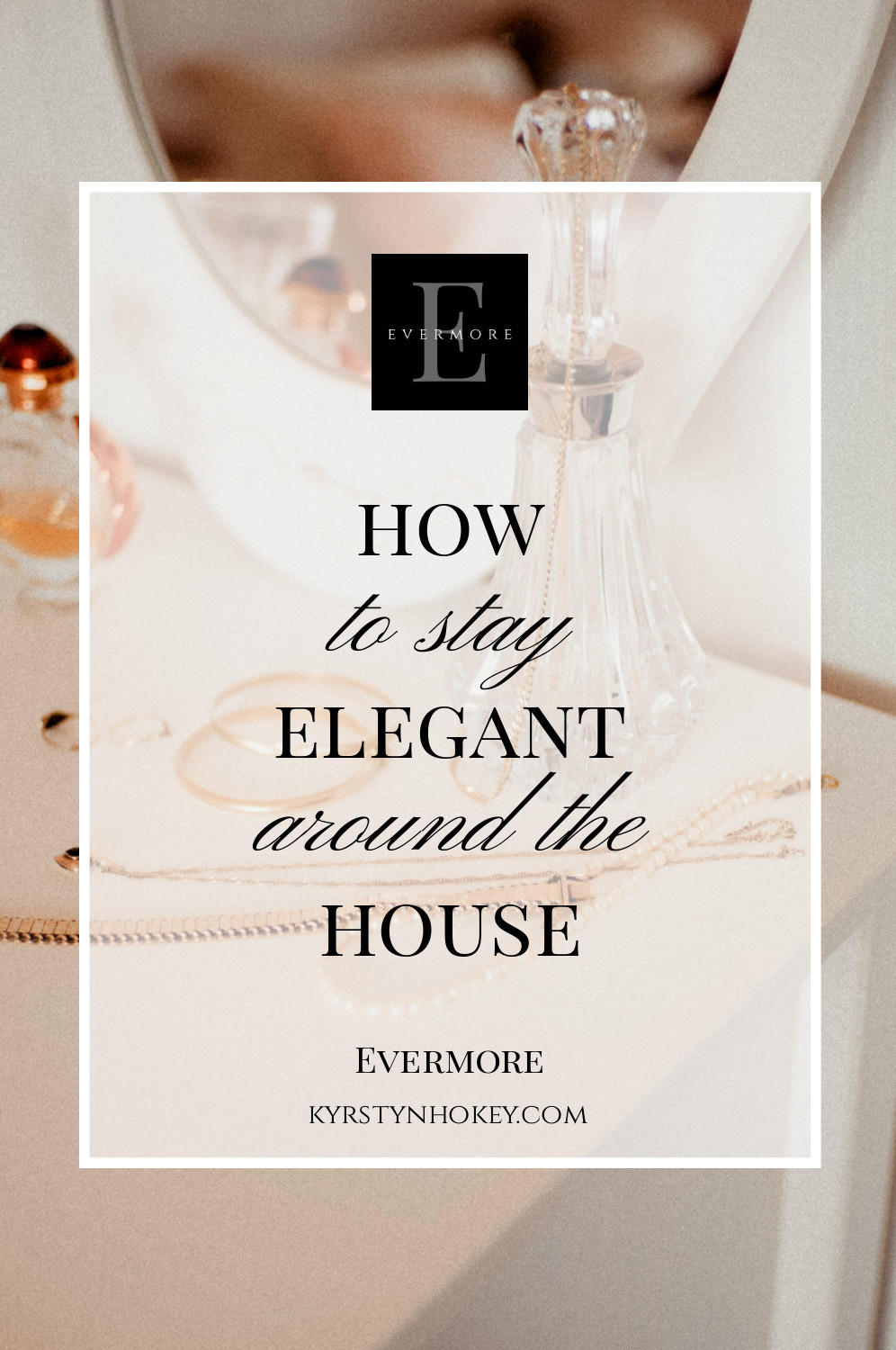 elegance at home, how to stay elegant at home, home style, elegant style