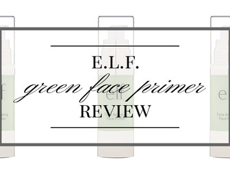 e.l.f. Tone Adjusting Green Face Primer: An Unexpected Must-Have