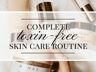 Complete Toxin-Free Skin Care Routine