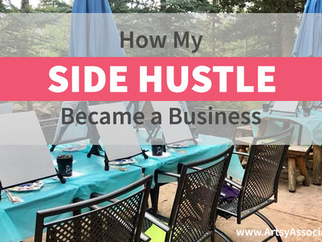 How My Side Hustle Became a Business!