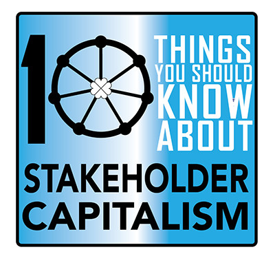 10 Things You Should Know About Stakeholder Capitalism