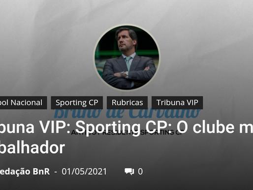 Bola na Rede - Tribuna VIP - Bruno de Carvalho Crónica 2 -Sporting, o Clube mais trabalhador!