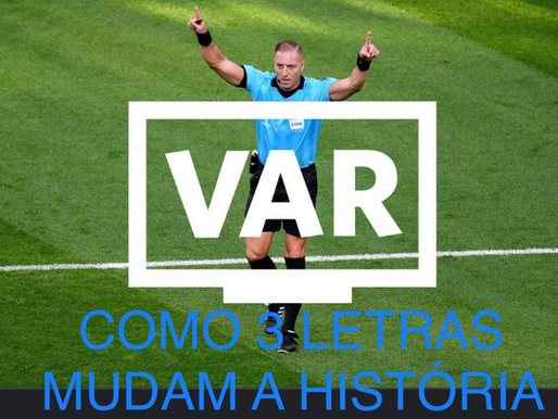 Paulo Afonso Ramos 20/10/2020 - VAR – COMO 3 LETRAS MUDAM A HISTÓRIA – VAR
