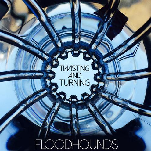 Twisting And Turning - FloodHounds Single Artwork